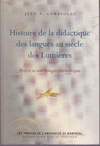 Histoire de la didactique des langues au siècle des Lumières.  Précis et anthologie thématique