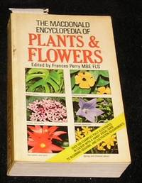The MacDonald Encyclopedia of Plants & Flowers