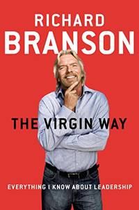 image of The Virgin Way: Everything I Know about Leadership