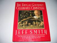 The Frugal Gourmet Celebrates Christmas by Jeff Smith - Hardcover - 1991 - from Olympia Books (SKU: Biblio8989007653912721003)