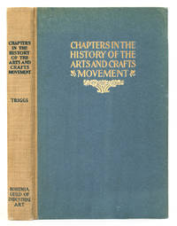 CHAPTERS IN THE HISTORY OF THE ARTS AND CRAFTS MOVEMENT.