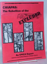 image of Chiapas: The Rebellion of the Excluded. An EPICA Report based on a fact finding delegation to Chiapas, Mexico, February 4-11, 1994
