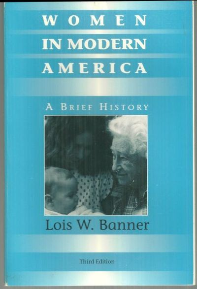 WOMEN IN MODERN AMERICA A Brief History, Banner, Lois