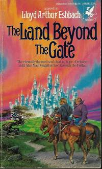 THE LAND BEYOND THE GATE (McDougall's First adventure) by  Lloyd Arthur Eshbach - Paperback - First Edition - 1984 - from Books from the Crypt (SKU: NO425)