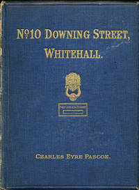 No. 10 Downing Street, Whitehall : Its History and Associations