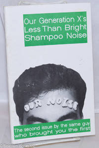 image of Our Noise: Our Generation X's Less Than Bright Shampoo Noise; The second issue by the same guy who brought you the first