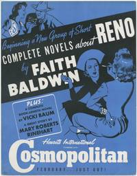 (Broadside): Cosmopolitan. Beginning a New Group of Short Novels about Reno by Faith Baldwin. Plus: A Complete Novel by Vicki Baum. A Great Story by Mary Roberts Rinehart. February... Just Out!