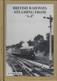British Railways Steaming from A-Z