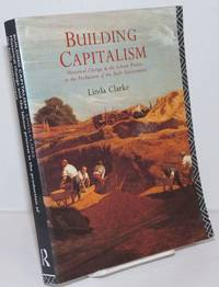 Building Capitalism; Historical change and the labour process in the production of the built environment