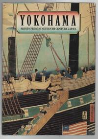 YOKOHAMA: Prints From Nineteenth Century Japan
