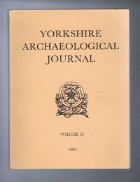 The Yorkshire Archaeological Journal, Volume 65, 1993, a Review of History and Archaeology in the County, published Under the Direction of the Council of the Yorkshire Archaeological Society
