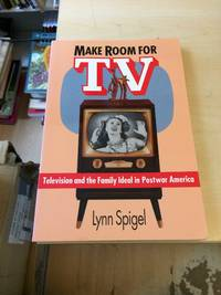 image of Make Room for TV: Television and the Family Ideal in Postwar America