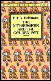 NUTCRACKER - and - THE GOLDEN POT