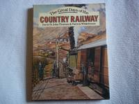 The Great Days of the Country Railways by  Patrick  David; Whitehouse - First Edition - 1986 - from Carmarthenshire Rare Books. (SKU: 113302)