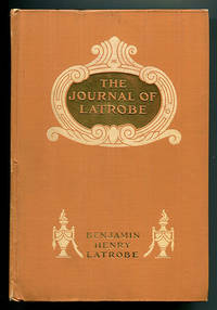image of The Journal of Latrobe: Being the Notes and Sketches of an Architect, Naturalist and Traveler in the United States from 1796 to 1820