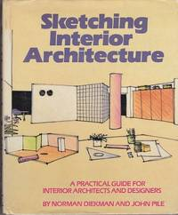 Sketching Interior Architecture A Practical Guide For Interior Architects And Designers By
