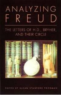 Analyzing Freud: Letters of H.D., Bryher, and Their Circle by H. D - Paperback - 2005-05-08 - from Books Express and Biblio.co.uk