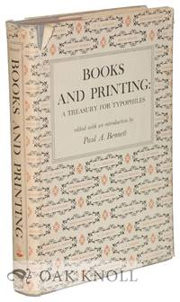 BOOKS AND PRINTING, A TREASURY FOR TYPOPHILES by  Paul A Bennett - 1951 - from Oak Knoll Books/Oak Knoll Press (SKU: 55400)