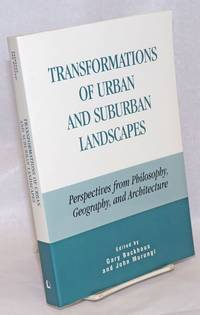 image of Transformations of Urban and Suburban Landscapes: Perspectives from Philosophy, Geography, and Architecture
