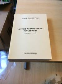 Soviet and Western Psychiatry. A Comparative Study
