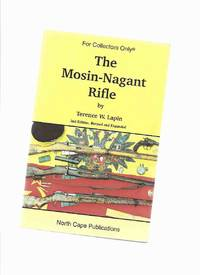 The Mosin-Nagant Rifle by  Terence W - For Collectors Only - Lapin - Paperback - First Printing - 2000 - from Leonard Shoup  (SKU: 162040)