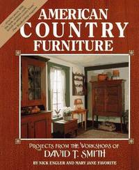 image of American Country Furniture. Projects from the Workshops of David T. Smith