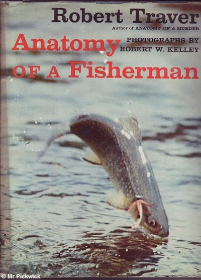 Anatomy Of A Fisherman By Robert Traver 1964