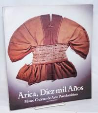 image of Arica, Diez mil Anos; Museo Chileno de Arte Precolombino