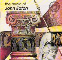 image of The Music of John Eaton: The Cry of Clytemnestra and Other Works [CD - Music COMPACT DISC]