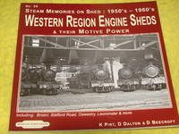 Steam Memories on Shed No. 26: 1950s-1960s, Western Region Engine Sheds & their Motive Power.