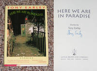 HERE WE ARE IN PARADISE: STORIES by  Tony Earley - Signed First Edition - 1994 - from Modern Rare (SKU: 8558)