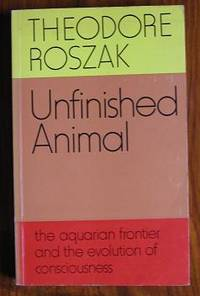 Unfinished Animal: The Aquarian Frontier and the Evolution of  Consciousness