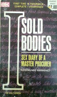 I Sold Bodies Sex Diary of a Master Procurer