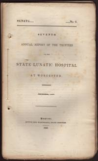 image of SEVENTH ANNUAL REPORT OF THE TRUSTEES OF THE STATE LUNATIC HOSPITAL AT WORCESTER. December, 1839. Senate No. 9