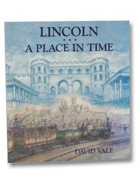 Lincoln: A Place in Time