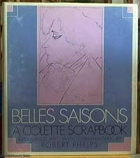 image of Belles Saisons; A Collette Scrapbook Assembled, and with Commentary, by Robert Phelps