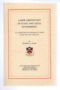Labor Arbitration in State and Local Government, An Examination of Experience in Eight States and New York City