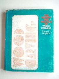 The History and Practice of Woodcarving by  Frederick Oughton - First Edition - 1969 - from Aucott & Thomas (SKU: 12559)