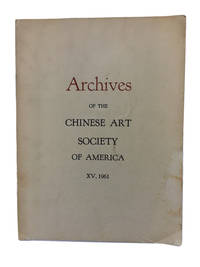Archives of the Chinese Art Society of America. Volume XV (1961)