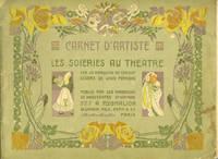 image of Carnet D'Artiste. Les Soieries au Theatre.  Publie par les Magasins de Nouveautes a Pygmalion 22 Mars