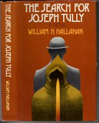 The Search for Joseph Tully by  William H Hallahan - First Edition - 1974 - from Mystery Cove Book Shop and Biblio.com