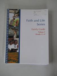 Faith and Life Series - Family Guide: Grades 1-4 v. 1
