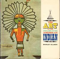 THE ART OF THE NORTH AMERICAN INDIAN