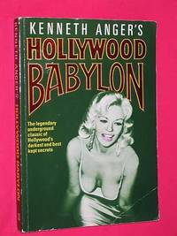 Kenneth Anger's Hollywood Babylon: The Legendary Underground Classic of Hollywood's...