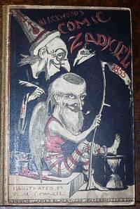 "image of Blackwood's Comic Zadkiel; An Almanac at once Prophetical, Quizzical and Physical, Ombrological and Symbolical, Astronomically Comical, and Comically Astronomical, for the Year 1855: A Work Devoted to All the ""Ologies"" Except Tautology, and Containing Full Prophecies upon Everything  which Nobody Wishes to Know; and Truthfully Foretelling Every Future Event, from the Winner of the Derby to the Next Revolution in the Wheel of Time."