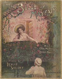 The Belle of Mayfair. A Musical Comedy. Book by Chas. H. E. Brookfield and Cosmo Hamilton. [Piano-vocal score]