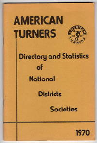 American Turners Directory and Statistics of the National Districts Societies 1970