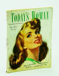 Today's Woman - The Magazine for Young Wives, May 1947 - Is Dieting Dangerous? / Money is a Wife's Business