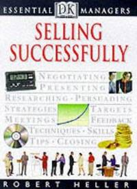 Selling Successfully (Essential Managers)
