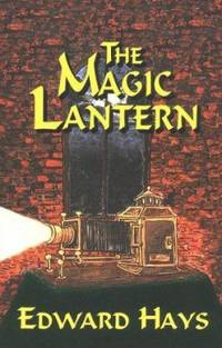 The Magic Lantern by Edward Hays - Paperback - 1991 - from ThriftBooks (SKU: G0939516152I5N00)
